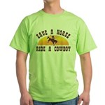Save a horse ride a cowboy Green T-Shirt