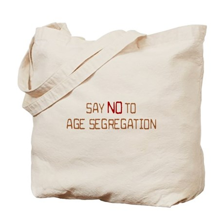 Say NO to AGE SEGREGATION Tote Bag