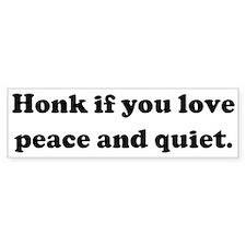 Honk if you love peace and qu Bumper Car Sticker