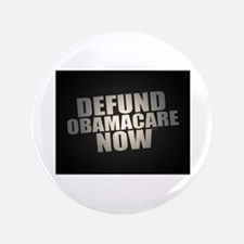"""Defund Obamacare Now 3.5"""" Button (100 pack)"""