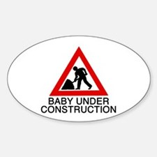 Baby under construction - Oval Decal