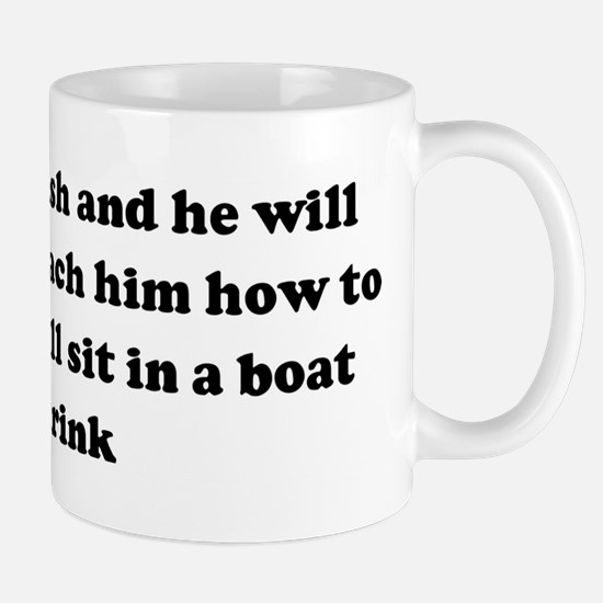 Give a man a fish and he will Mug