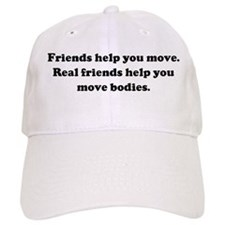 Friends help you move. Real f Baseball Cap
