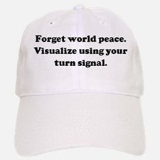 Forget world peace. Visualize Baseball Baseball Cap