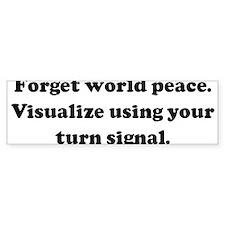 Forget world peace. Visualize Bumper Bumper Bumper Sticker
