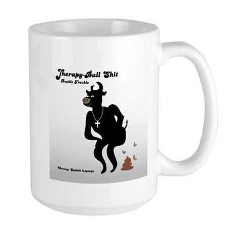 Therapy-Bull Shit, Double Trouble Large Mug