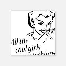 "coolgirls Square Sticker 3"" x 3"""