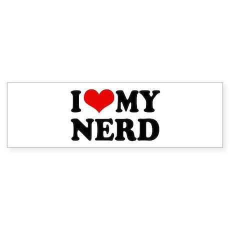 I Love My Nerd Bumper Sticker