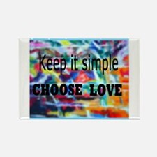Keep It Simple. Choose Love Arty Magnets