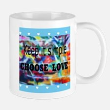 Keep It Simple. Choose Love Arty Mugs