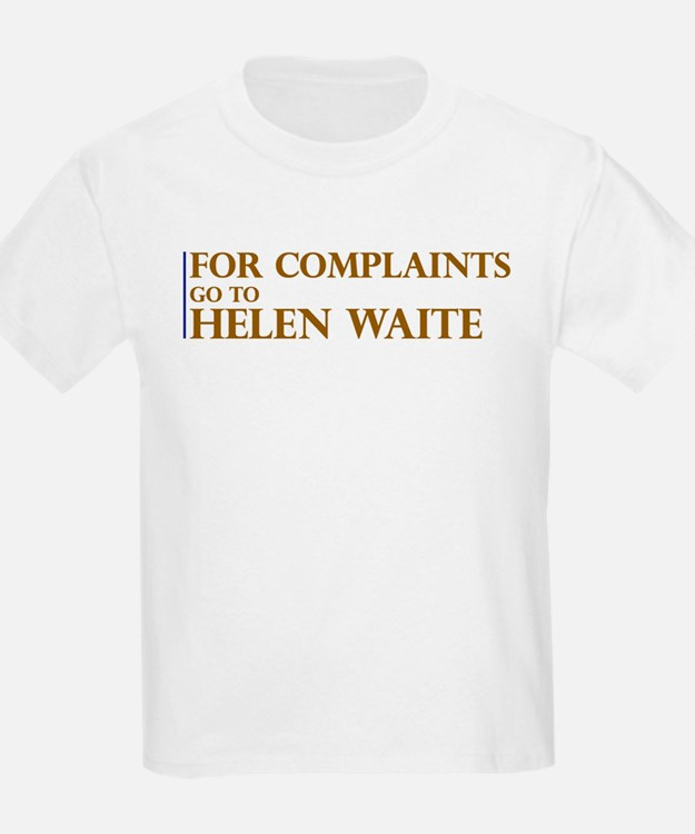 For Complaints Go to Helen Wa Kids T-Shirt