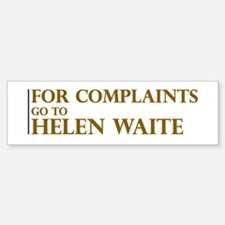 For Complaints Go to Helen Wa Bumper Bumper Bumper Sticker