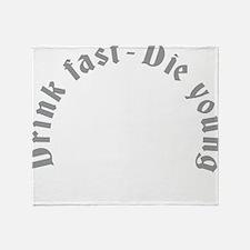 Drink fast 2C black Throw Blanket