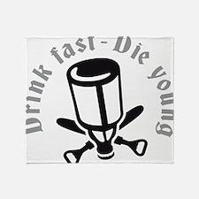 Drink fast 2C Throw Blanket