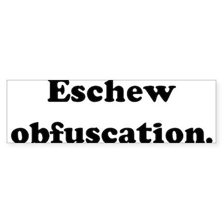Eschew obfuscation bumper bumper sticker by pickuplinesshop for Esche wei