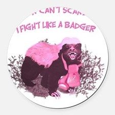 Fight Like A Badger I Round Car Magnet