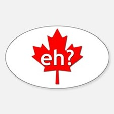 Canadian eh? Oval Bumper Stickers