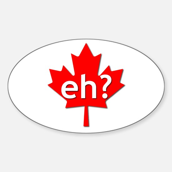 Canadian eh? Oval Decal