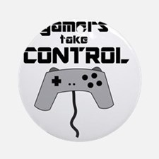 GAMERS TAKE CONTROL Round Ornament