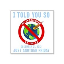 "I Told You So T-Shirt Square Sticker 3"" x 3"""