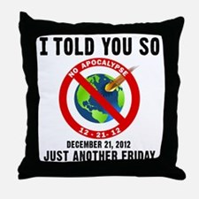 I Told You So T-Shirt Throw Pillow