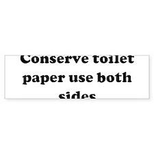 Conserve toilet paper use bot Bumper Bumper Sticker