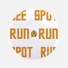 """Run Spot 3.5"""" Button"""