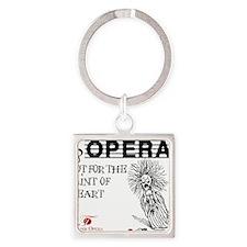 opera-faint-of-heart Square Keychain