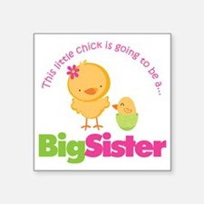 "ChickBigSisterToBe Square Sticker 3"" x 3"""
