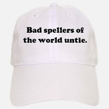 Bad spellers of the world unt Baseball Baseball Cap