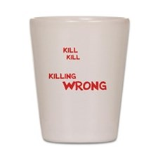 kill people wh Shot Glass
