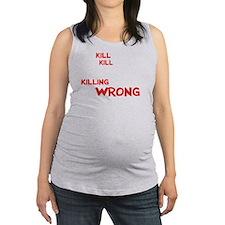 kill people wh Maternity Tank Top