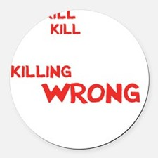 kill people wh Round Car Magnet
