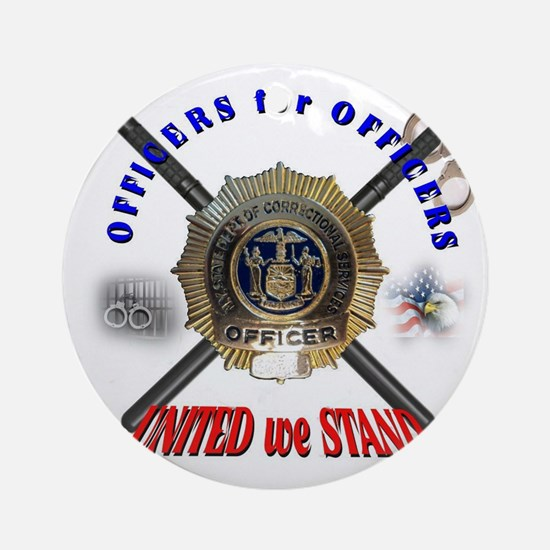 OFFICERS FOR OFFICERS11 Round Ornament