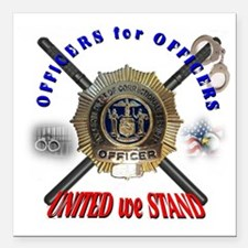 "OFFICERS FOR OFFICERS11 Square Car Magnet 3"" x 3"""