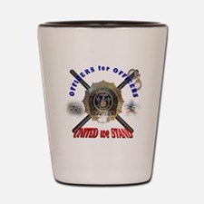 OFFICERS FOR OFFICERS11 Shot Glass