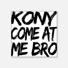 "come at me black Square Sticker 3"" x 3"""