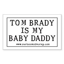 Tom Brady Baby Daddy Rectangle Decal
