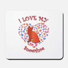 Love My Snowshoe Mousepad
