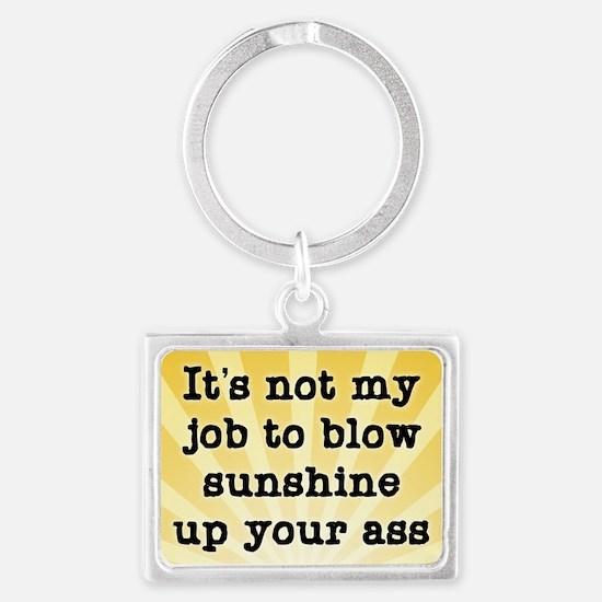 Sunshine Up Your Ass Landscape Keychain