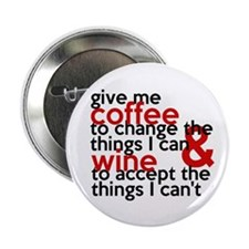 Give Me Coffee And Wine Humor 2.25&Quot; Button (1