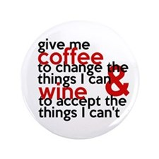 Give Me Coffee And Wine Humor 3.5&Quot; Button