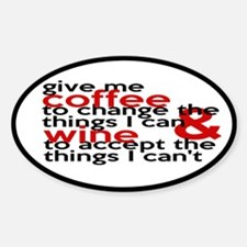 Give Me Coffee And Wine Humor Sticker (Oval)