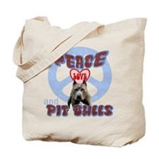 PEACE LOVE and PITBULLS Tote Bag