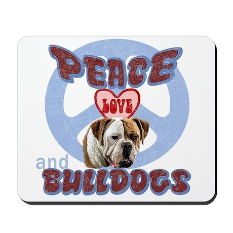 PEACE LOVE and BULLDOGS Mousepad