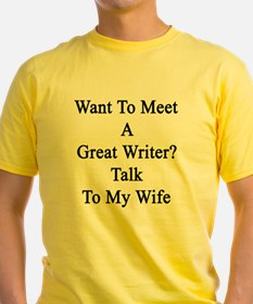 Want To Meet A Great Writer? Talk T T