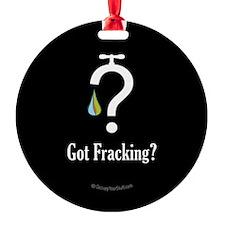 No Fracking - Got Fracking? - lapel Ornament