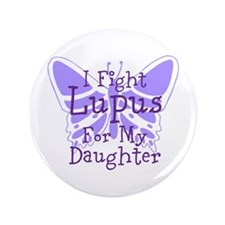 I Fight Lupus For My... 3.5&Quot; Button