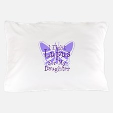 I Fight Lupus For My... Pillow Case