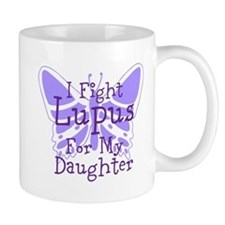 I Fight Lupus For My... Mugs